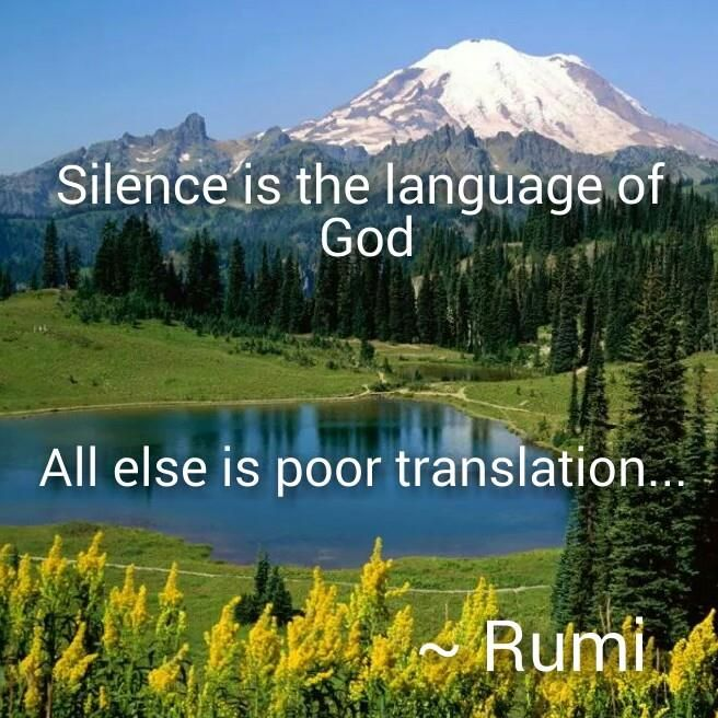 Rumi: Silence is the language of God