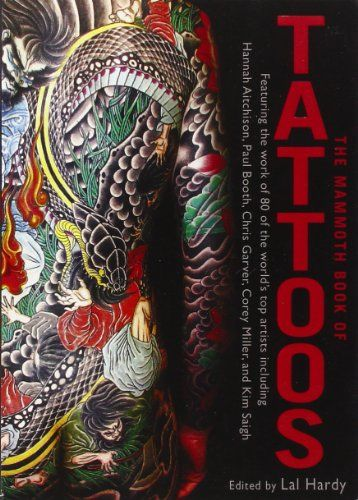 The Mammoth Book of Tattoos: Lal Hardy: 9780762436316: Amazon.com: Books