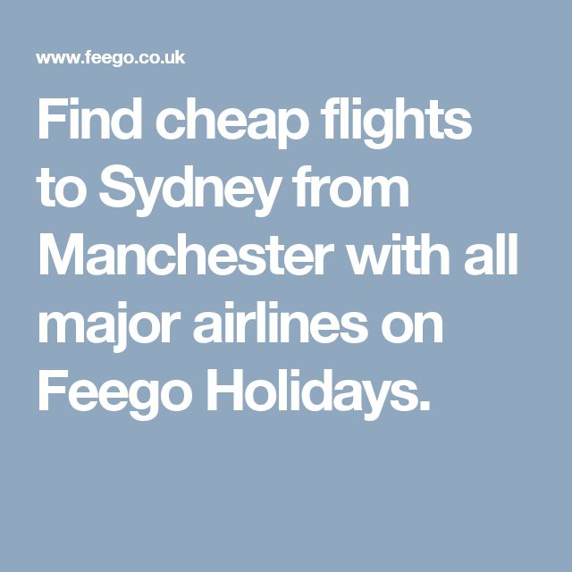 Find cheap flights to Sydney from Manchester with all major airlines on Feego Holidays.