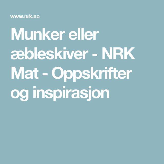 Munker eller æbleskiver - NRK Mat - Oppskrifter og inspirasjon