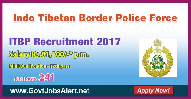 ITBP Recruitment 2018 - Hiring 241 Constable Posts, Salary Rs.81,100/- : Apply Now !!!  The Indo Tibetan Border Police Force – ITBP Recruitment 2018 has released an official employment notification inviting interested and eligible candidates to apply for the positions of Head Constable and Constable. The eligible candidates may apply online through the official website (given below). The Closing date for apply of ITBP Recruitment 2018 is on or before January 31, 2018.