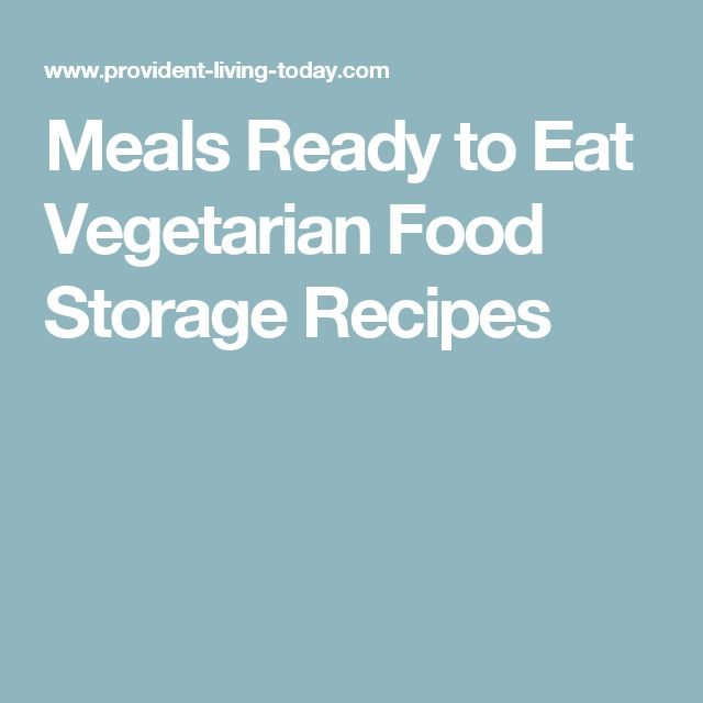 Meals Ready to Eat Vegetarian Food Storage Recipes