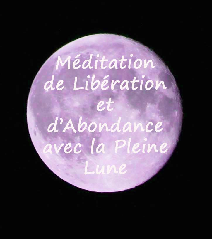 Méditation de Libération et d'Abondance avec la Pleine Lune