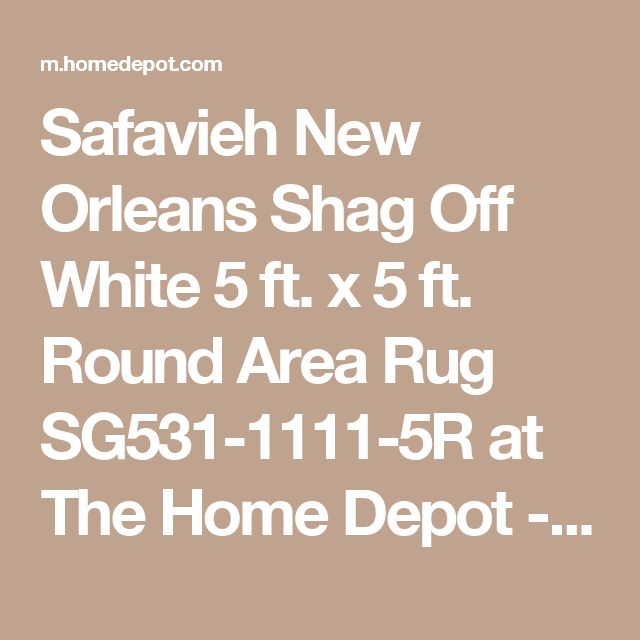 Safavieh New Orleans Shag Off White 5 ft. x 5 ft. Round Area Rug SG531-1111-5R at The Home Depot - Mobile