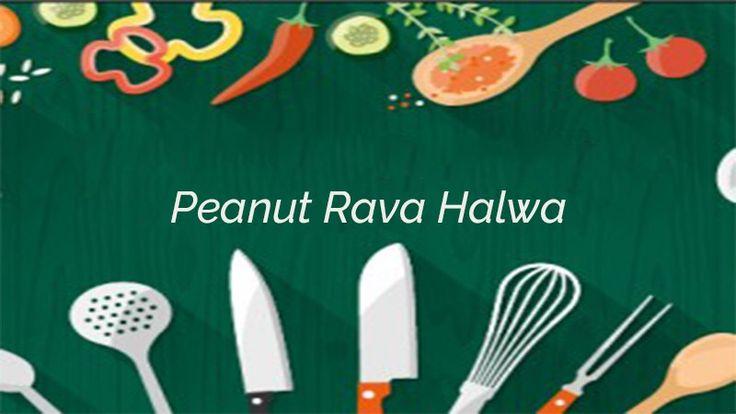 Peanut Rava Halwa Recipe - Nisha Madhulika