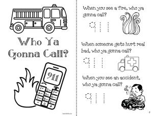 "Fire Safety Activities: 911 activities. Super-cute ""Who Ya Gonna Call?"" 911 emergent reader. Just 4 pages & features 25 Dolch sight words.  She plays the theme from Ghostbusters while her kiddos work on the booklet.  When the refrain asks: ""Who ya gonna call?"" her students yell 911. Too cute."