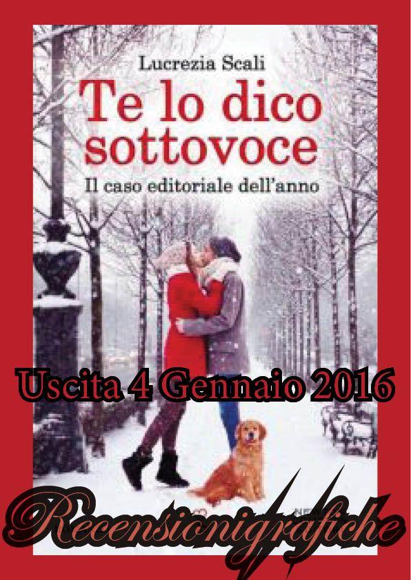 """""""TE LO DICO SOTTOVOCE"""" di Lucrezia Scali - 4 Gennaio"""