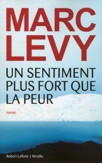 """""""Un sentiment plus fort que la peur"""", de Marc Levy - я прочитала с удовольствием, но она отличается от предыдущих творений писателя: больше реальности, меньше фантазий. Но человеческие чувства показаны мастерски, как всегда. Берут за душу."""