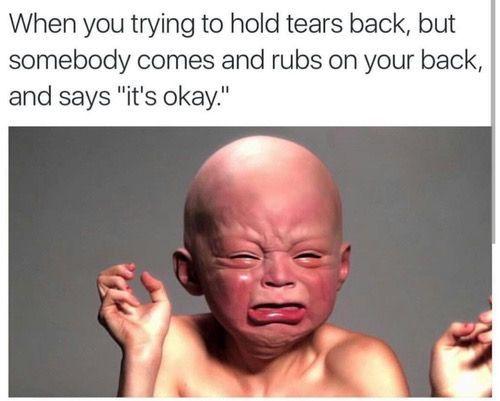 Holding tears back