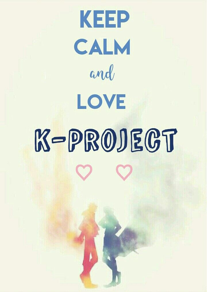 Keep Calm and love K-project  #anime