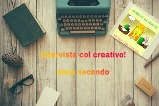 Un'idea tira l'altra: Intervista col creativo! Anno Secondo. La creatività è un gioco. Cose di Francy