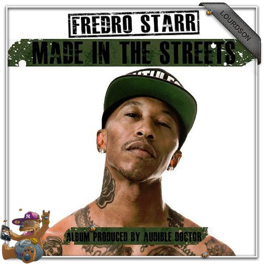 Fredro Starr – Made in the Streets