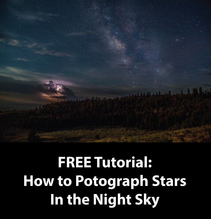 Tutorial: How to Photograph Stars in the Night Sky
