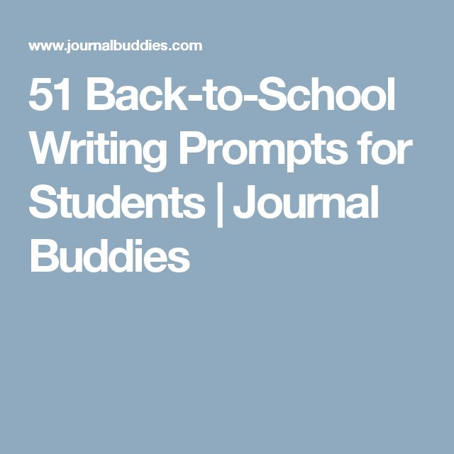 51 Back-to-School Writing Prompts for Students | Journal Buddies