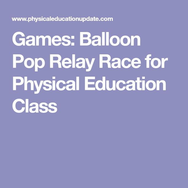 Games: Balloon Pop Relay Race for Physical Education Class