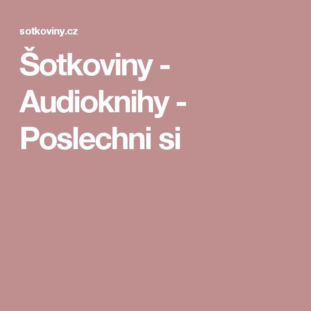 Šotkoviny - Audioknihy - Poslechni si