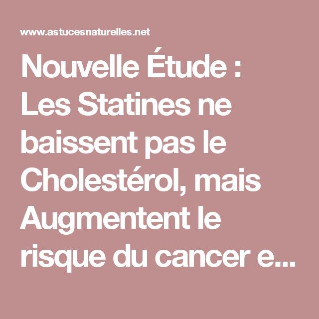 Nouvelle Étude : Les Statines ne baissent pas le Cholestérol, mais Augmentent le risque du cancer et la perte de mémoire...