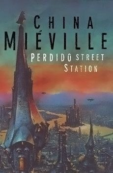 'Perdido Street Station' by China Mieville