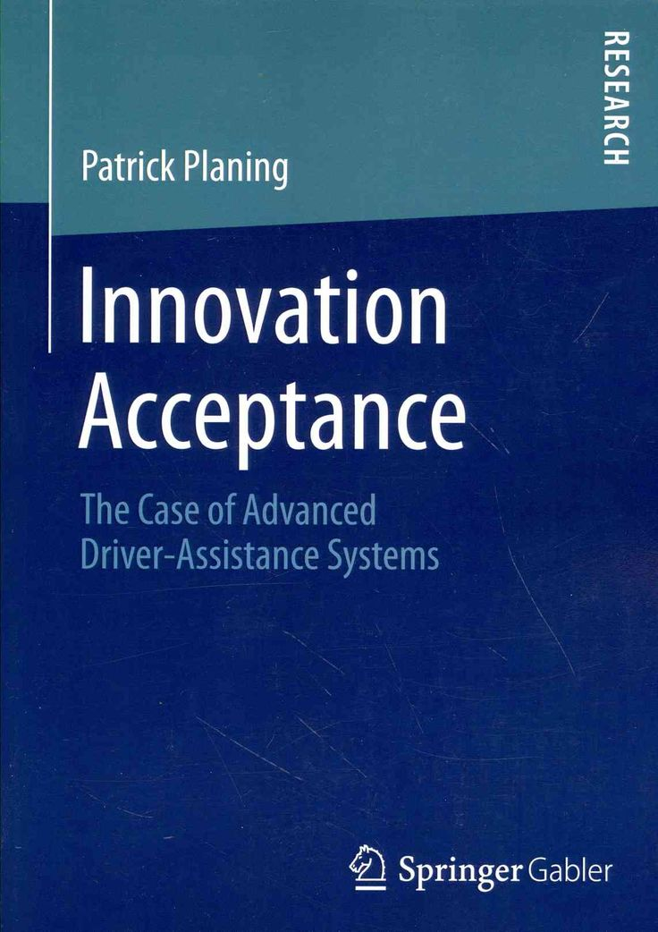 Innovation Acceptance: The Case of Advanced Driver-assistance Systems