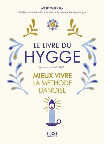 Le livre du HYGGE : mieux vivre à la danoise