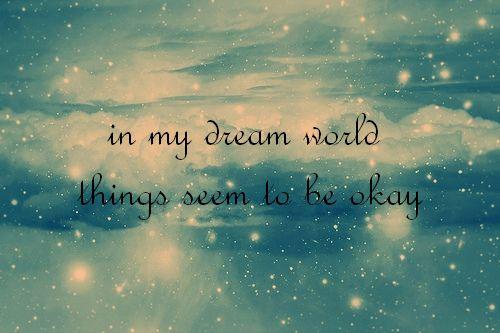My real world will be okay too.