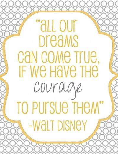 : Sayings, Walt Disney, Disney Quotes, Waltdisney, Inspiration, Dreams, Favorite Quote, Courage