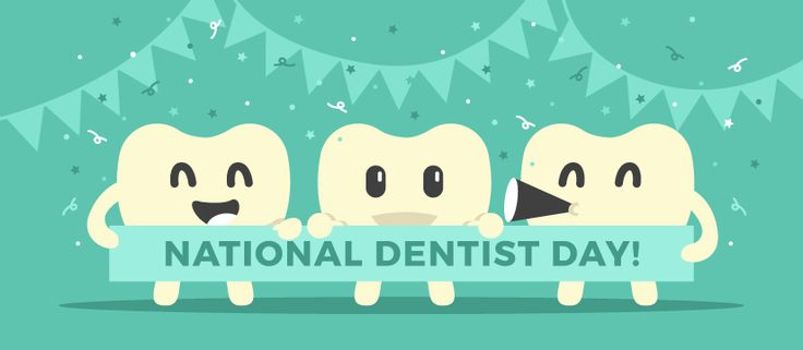 dentist day - Google Search March 6th.