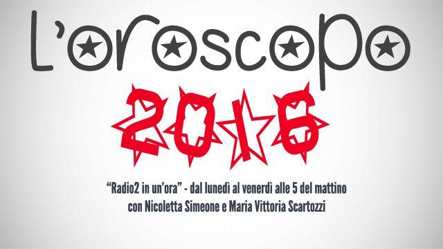 L'oroscopo del 2016