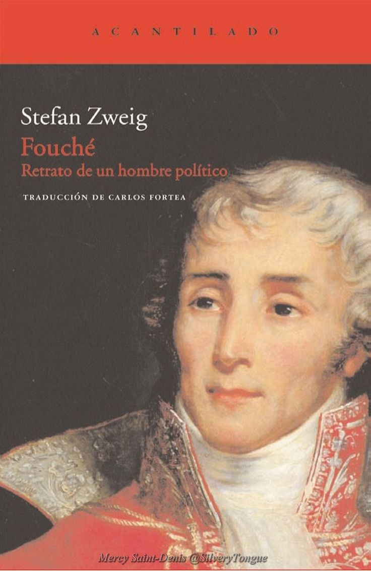 Fouché. Retrato de un hombre político. Biografía. El gran escritor austriaco Stefan Zweig (1881-1942).