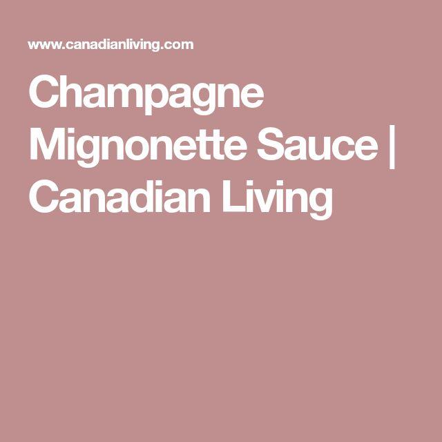 Champagne Mignonette Sauce | Canadian Living