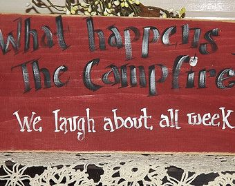 Funny+Campfire+Signs | camp sign funny, What happens at th e campfire... we laugh about all ...