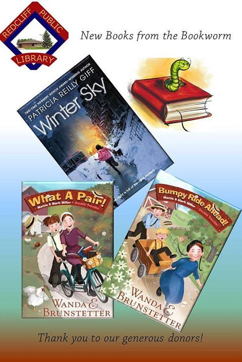 Thank you to our Bookworms for helping us to purchase the following books: Winter Sky by Patricia Reilly Giff What a Pair! And Bumpy Ride Ahead by Wanda Brunstetter.