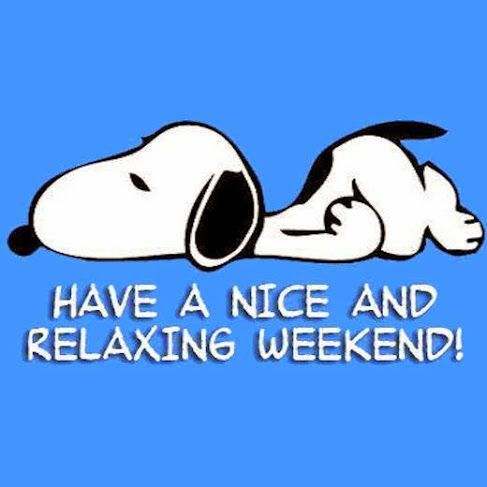 Have a nice weekend. Quote