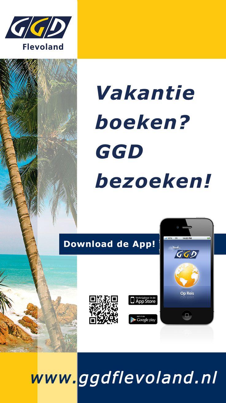GGD op Reis, Download fantastische app voor iphone en google play. Vakantie Boeken, GGD Bezoeken. #GGD Flevoland