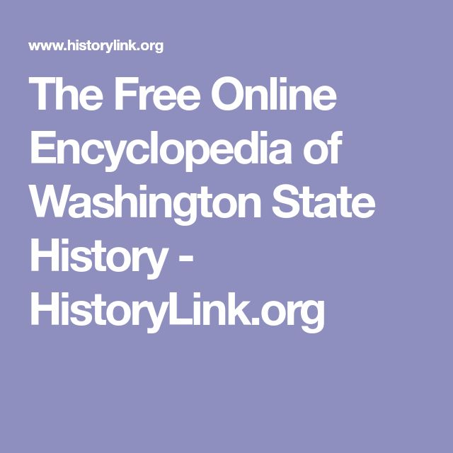 The Free Online Encyclopedia of Washington State History - HistoryLink.org