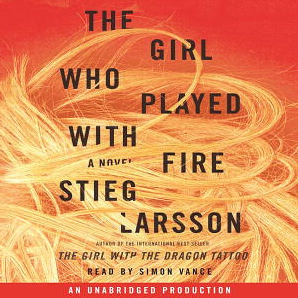 The Girl Who Played with Fire: The Millennium Series, Book 2 (Unabridged) by Stieg Larsson on iTunes