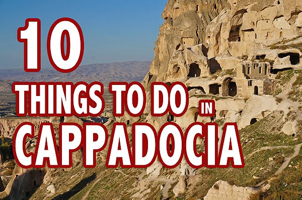 10 Best Things to Do in Cappadocia