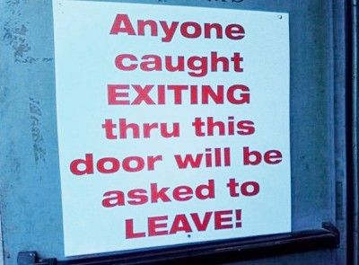 Anyone Caught Exiting… Wait, what???: Leave, Funny Signs, Hilarious Sign, Caught Exiting, Funny Stuff, Funnies, Humor, By