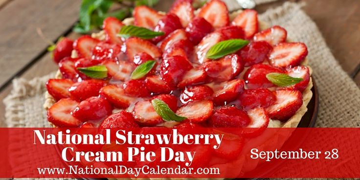 September 28, 2015 - NATIONAL STRAWBERRY CREAM PIE DAY - NATIONAL GOOD NEIGHBOR DAY - NATIONAL DRINK BEER DAY
