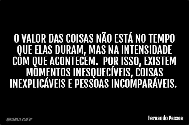 -  Fernando Pessoa