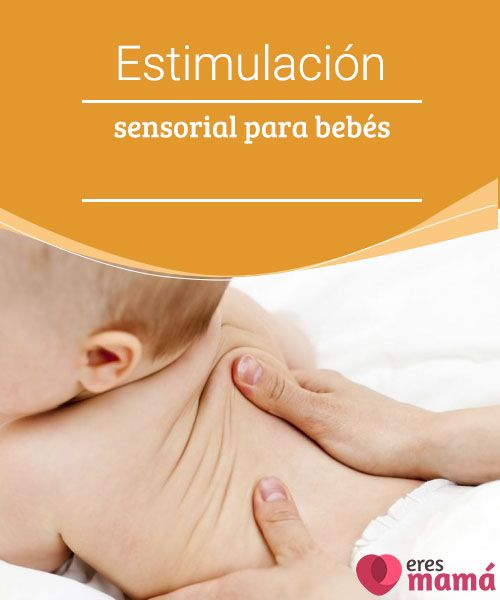 Estimulación sensorial para bebés La estimulación sensorial es vital para desarrollar los sentidos del bebé pues es a través de estos que el bebé desarrolla su inteligencia.