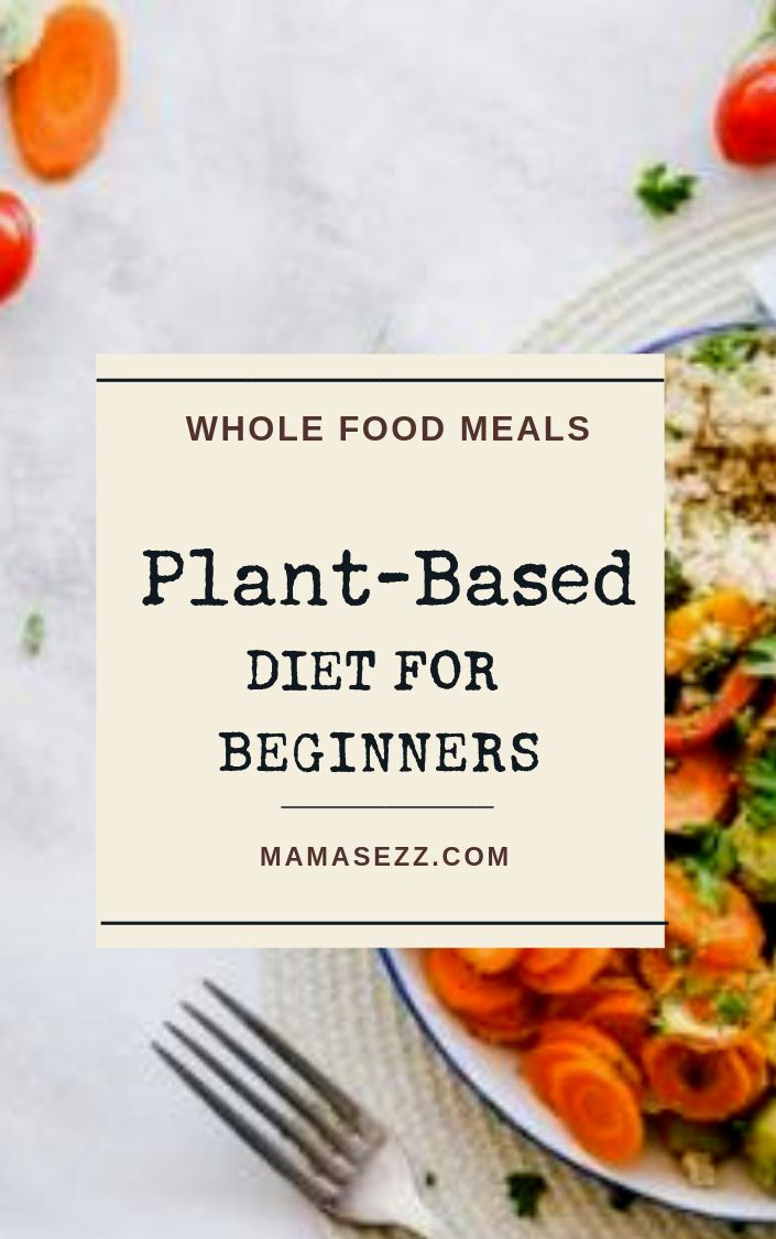 Whole Food Plant-Based Diet for Beginners