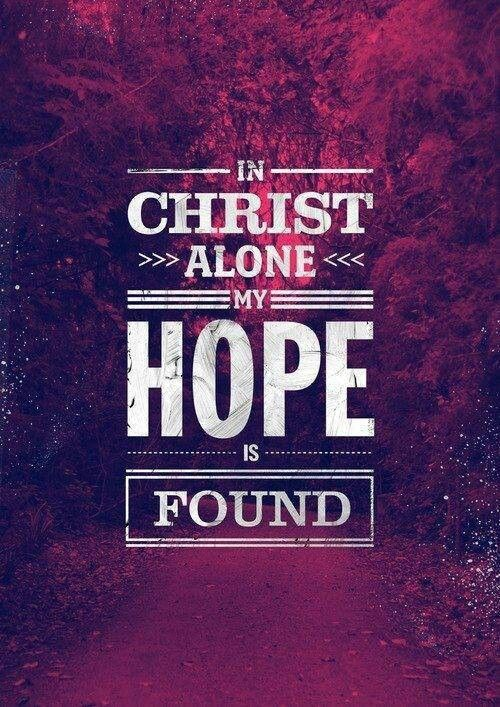 my hope in Christ | Christian Quotes | Pinterest | God, Faith and Christ