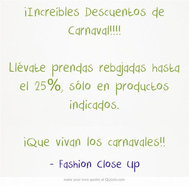 ¡Increíbles Descuentos de Carnaval!!!! Llévate prendas rebajadas hasta el 25%, sólo en productos indicados. ¡Que vivan los carnavales!!