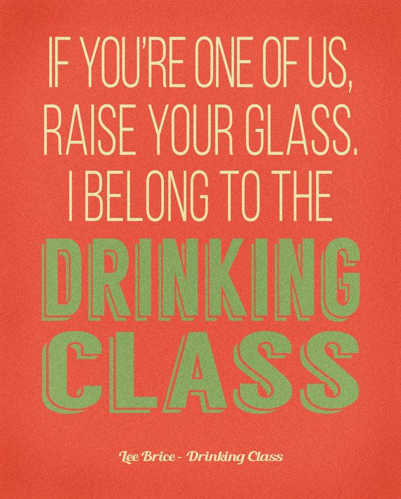 Lee Brice Lyrics Poster / Drinking Class / Song Lyrics / by Wurdd
