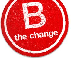 """B Corporation """"That, through their products, practices, and profits, businesses should aspire to do no harm and benefit all."""" #bcorp #bthechange #abetterwaytodobusiness"""