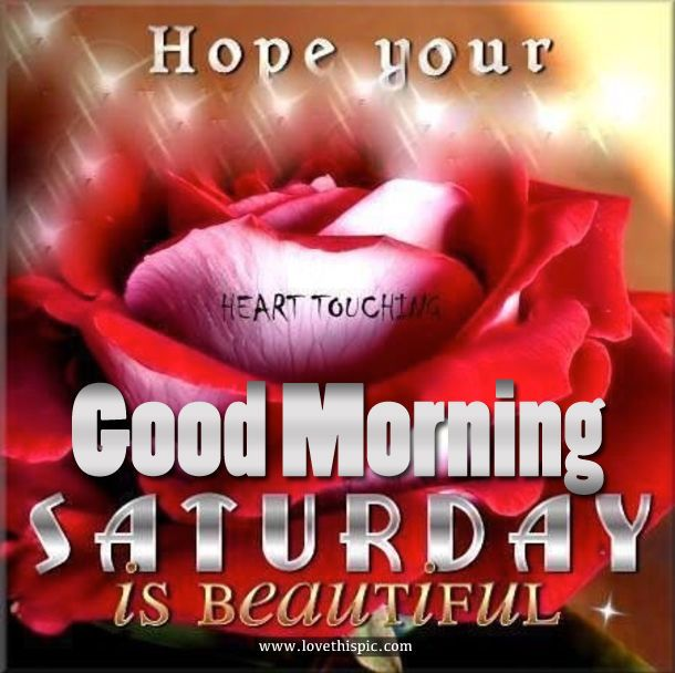 Hope Your Saturday Is Beautiful, Good Morning good morning saturday saturday quotes good morning quotes happy saturday good morning saturday quotes saturday image quotes happy saturday morning saturday morning facebook quotes happy saturday good morning