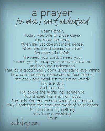 A prayer for when I can't understand. She was in so much pain.