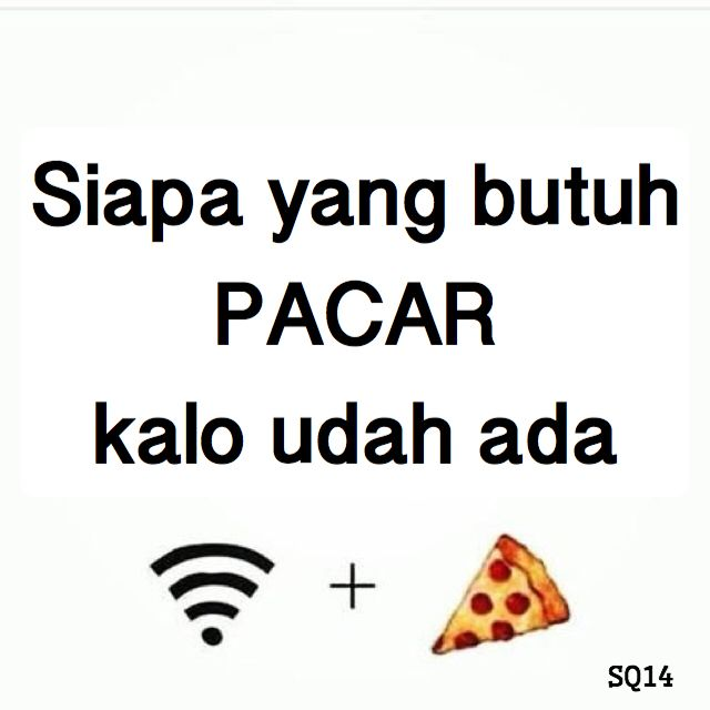 Siapa yang butuh pacar? Lucu lucu kata lucu Indonesia. Humor. Hahaha...