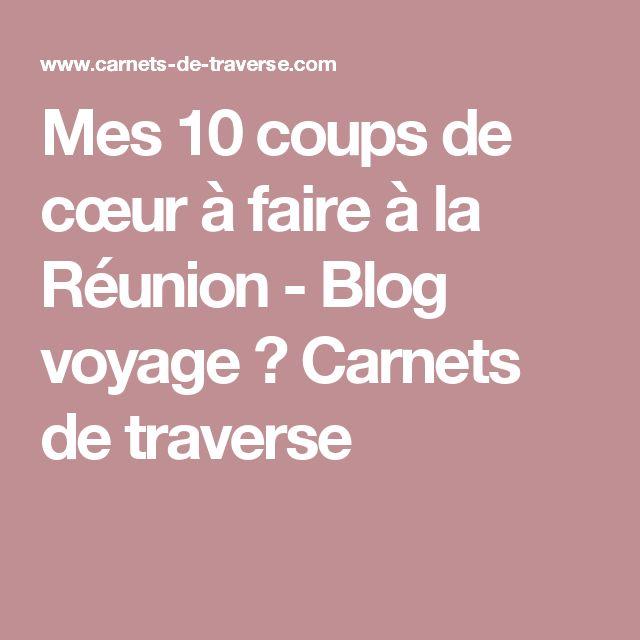 Mes 10 coups de cœur à faire à la Réunion - Blog voyage ✖ Carnets de traverse